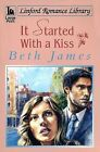 It Started with a Kiss by Beth James (Paperback, 2006)