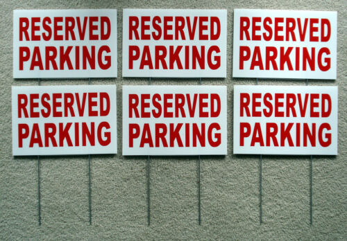 6 RESERVED  PARKING  8X12 Plastic Coroplast Signs with Stakes  NEW
