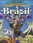Cultural Traditions in Brazil by Molly Aloian (Hardback, 2012)