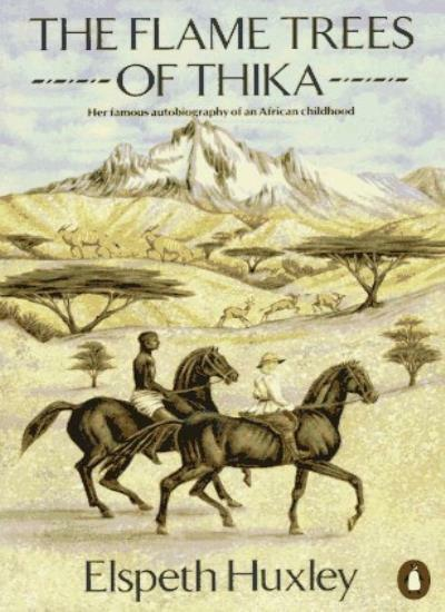 The Flame Trees of Thika: Memories of an African Childhood By E .9780140017151