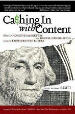 Cashing In With Content: How Innovative Marketers Use Digital Information to Tur