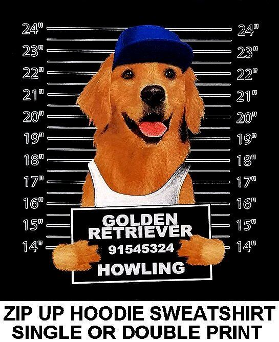 GOLDEN RETRIEVER MUG SHOT FUNNY NAUGHTY BAD DOG ZIP HOODIE SWEATSHIRT WS777