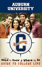 Auburn University: The Need to Know & Where to Go Guide to College Life (CGuides