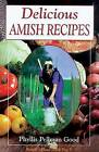 Delicious Amish Recipes: People's Place Book No. 5 by Phyllis Good (Paperback, 1997)