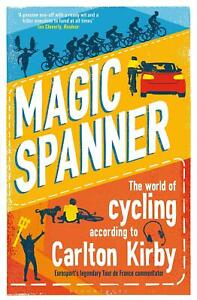 Magic-Spanner-The-World-of-Cycling-According-to-Carlton-Kirby-by-Carlton-Kirby