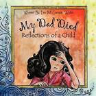 My Dad Died: Reflections of a Child by Lea M Gorgulu Webb (Paperback / softback, 2012)