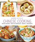 Home-Style Chinese Cooking: Main Dishes . Rice & Noodles . Soups . Desserts by Marshall Cavendish International (Asia) Pte Ltd (Paperback, 2017)