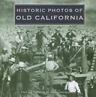 Historic Photos of Old California by Nancy Hendrix (Hardback, 2009)