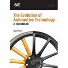 The Evolution of Automotive Technology: A Handbook by Gijs Mom (Hardback, 2015)