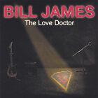 The Love Doctor * by Bill James (Austin) (CD, Apr-2005, Diamond Recordings (import))