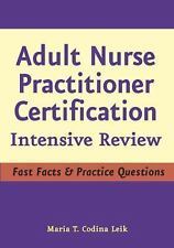 Adult Nurse Practitioner Intensive Review : Fast Facts and Practice Questions...