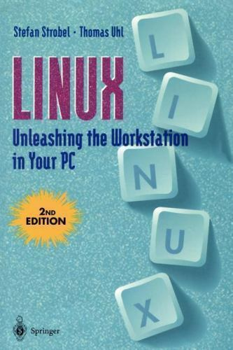Linux from PC to Workstation : Unleashing the Workstation in Your PC
