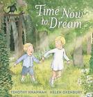 Time Now to Dream by Timothy Knapman (Hardback, 2016)