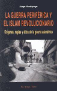 Guerra periférica y el islam revolucionario. ENVÍO URGENTE (ESPAÑA)