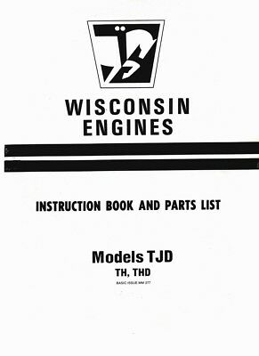 Wisconsin Engines Instruction Book and Parts List for TJD TH THD Models    eBay   Wisconsin Engine Diagram      eBay