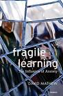 Fragile Learning: The Influence of Anxiety by David Mathew (Paperback, 2015)