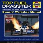 Top Fuel Dragster Manual The Quickest and Fastest Racing Cars On. 9780857332653