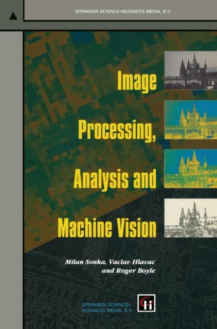 Image Processing, Analysis and Machine Vision von Roger Boyle, Milan Sonka und V