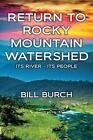 Return to Rocky Mountain Watershed by Bill Burch Book Paperback Softback