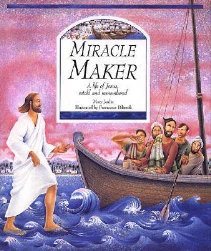 Miracle Maker [Jan 01, 1999] Joslin, Mary; NA and Pelizzoli, Francesca