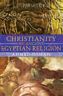 Christianity: An Ancient Egyptian Religion by Ahmed Osman (Paperback, 2005)