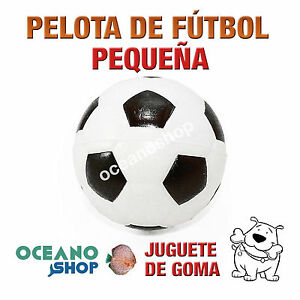 b0960494860cd La imagen se está cargando JUGUETE-PELOTA-FUTBOL-DE-GOMA-PEQUENA-PERRO-6cm-