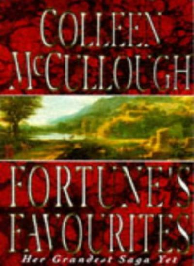 Fortune's Favourites (Masters of Rome),Colleen McCullough Doctor of Neurophysio