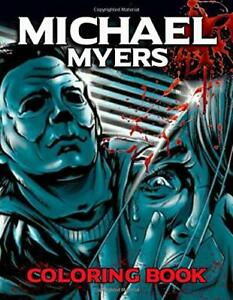 Michael Myers Coloring Book Adults Coloring Books For Relaxati Paperback 2020 9798664035742 Ebay