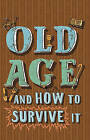 Old Age and How to Survive it by Edward Enfield (Hardback, 2009)