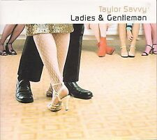 Savvy Taylor-Ladies & Gentleman  CD NEW