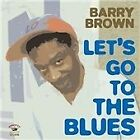 Barry Brown - Let's Go to the Blues (2009)