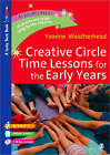 Creative Circle Time Lessons for the Early Years by Yvonne Weatherhead (Paperback, 2008)