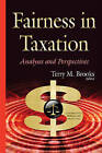 Fairness in Taxation: Analyses & Perspectives by Nova Science Publishers Inc (Hardback, 2015)