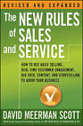 The New Rules of Sales and Service: How to Use Agile Selling, Real-Time Customer Engagement, Big Data, Content, and Storytelling to Grow Your Business by David Meerman Scott (Paperback, 2016)