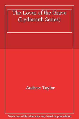 The Lover of the Grave (Lydmouth Series) By  Andrew Taylor