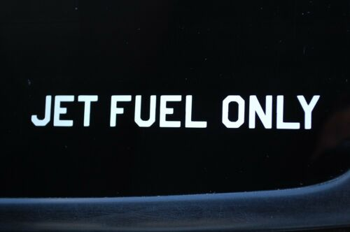 V459X2 Set Of 2 JET FUEL ONLY Stickers Vinyl Decals Airplane Pick Size//Color!