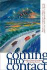 Coming into Contact: Explorations in Ecocritical Theory and Practice by University of Georgia Press (Paperback, 2007)