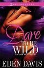 Dare To Be Wild by Eden Davis (Paperback, 2014)