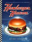 Hamburger Heaven : The Illustrated History of the Hamburger by Jeffrey Tennyson (1995, Paperback)