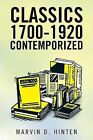 Classics 1700-1920, Contemporized by Marvin D Hinten (Paperback / softback, 2013)
