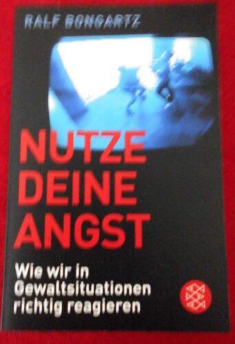 1 von 1 - Nutze deine Angst: Wie wir in Gewaltsituationen richtig reagieren v Bongartz, R.