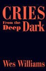 Cries from the Deep Dark by Tutor in French and Fellow Wes Williams, Wes Williams (Paperback / softback, 2001)