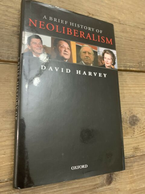 A Brief History of Neoliberalism by David Harvey (2005, Hardcover)