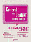 Concert and Contest Collection for Cornet, Trumpet or Baritone with Piano Accompaniment by Rubank Publications (Paperback / softback, 1989)