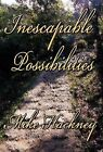Inescapable Possibilities by Mike Hackney (Hardback, 2012)