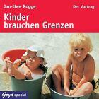 Kinder brauchen Grenzen. Der Vortrag von Jan Uwe Rogge (2009)