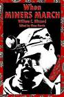 When Miners March by William C. Blizzard (Paperback, 2010)
