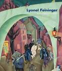 Lyonel Feininger: At the Edge of the World by Yale University Press (Hardback, 2011)