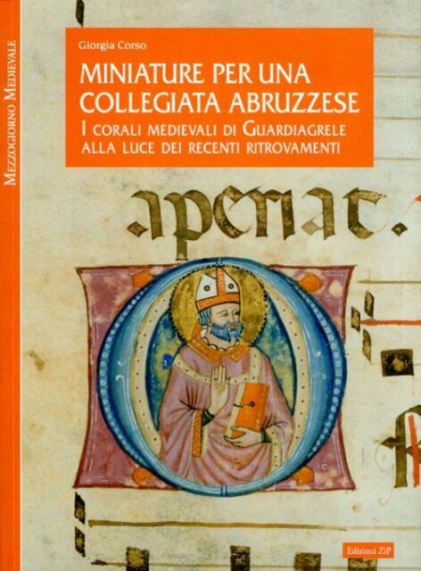 Miniature per una collegiata abruzzese. I corali medievali di Guardiagrele