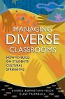 Managing Diverse Classrooms: How to Build on Students' Cultural Strengths by Elise Trumbull, Carrie Rothstein-Fisch (Paperback / softback, 2008)